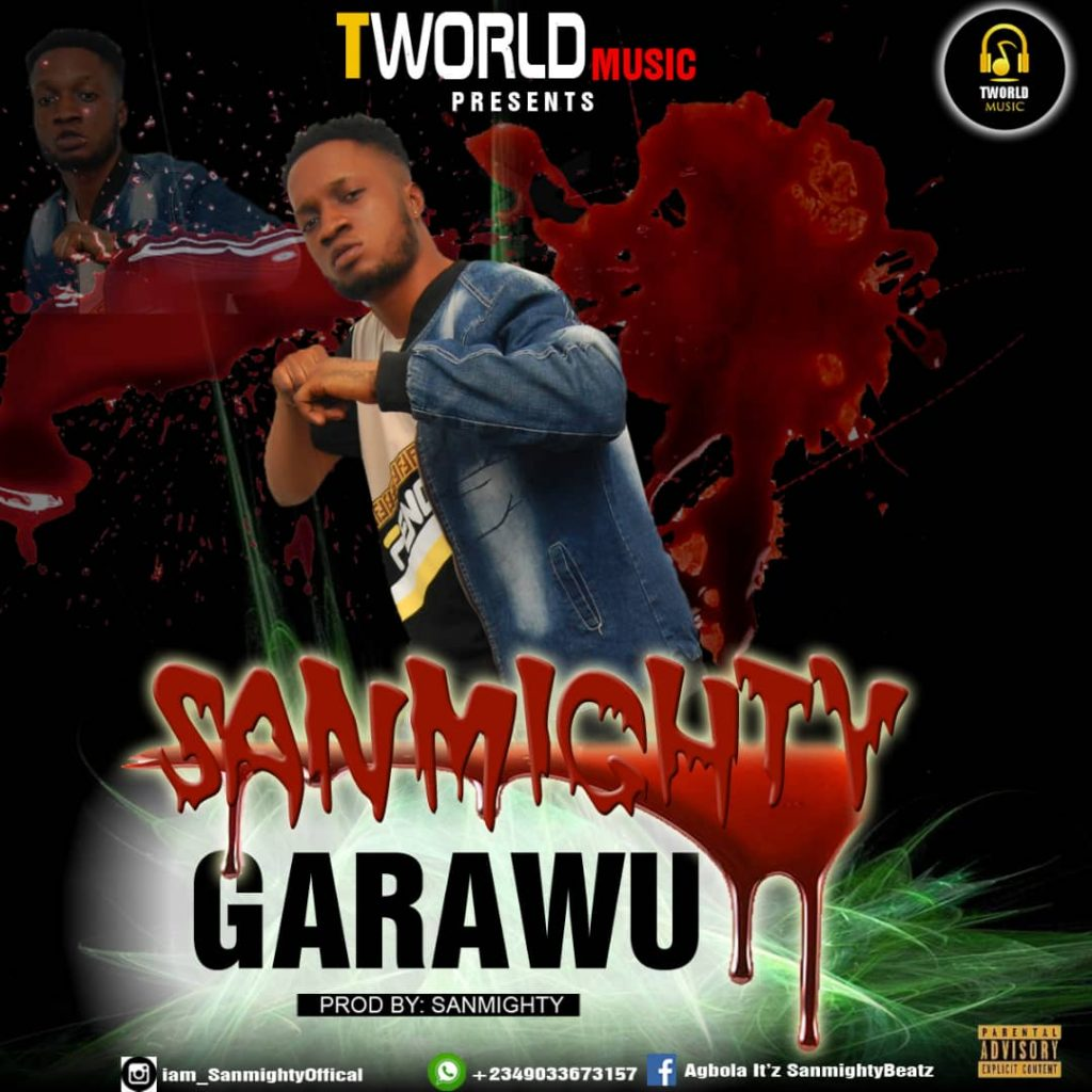 Sanmighty,Garawu,Sanmightybeatz,Tworldmusic,Mp3