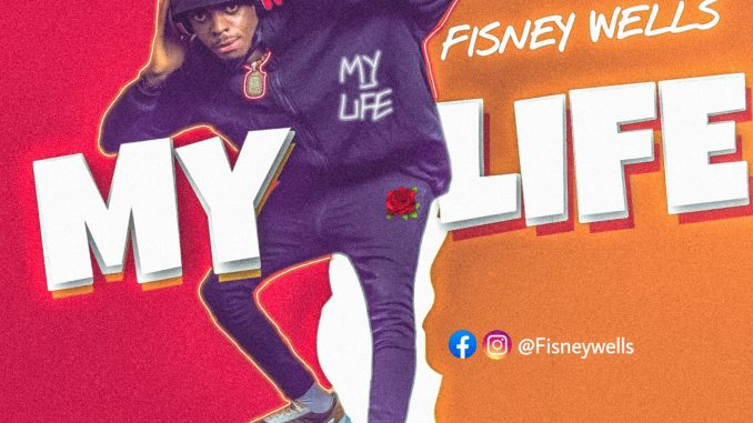 Mp3:- Fisney Wells - My Life